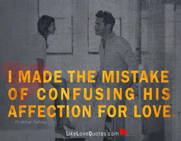 Confusing His Affection For Love-likelovequotes