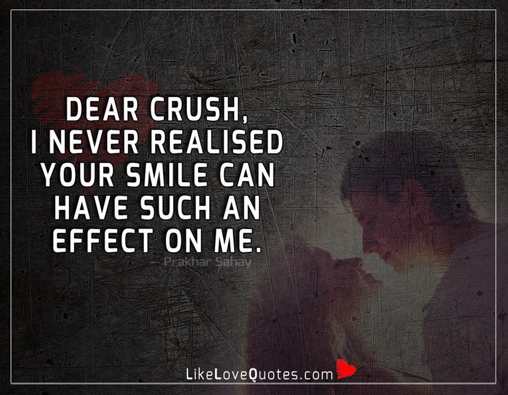 Dear Crush, I Never Realised -likelovequotes