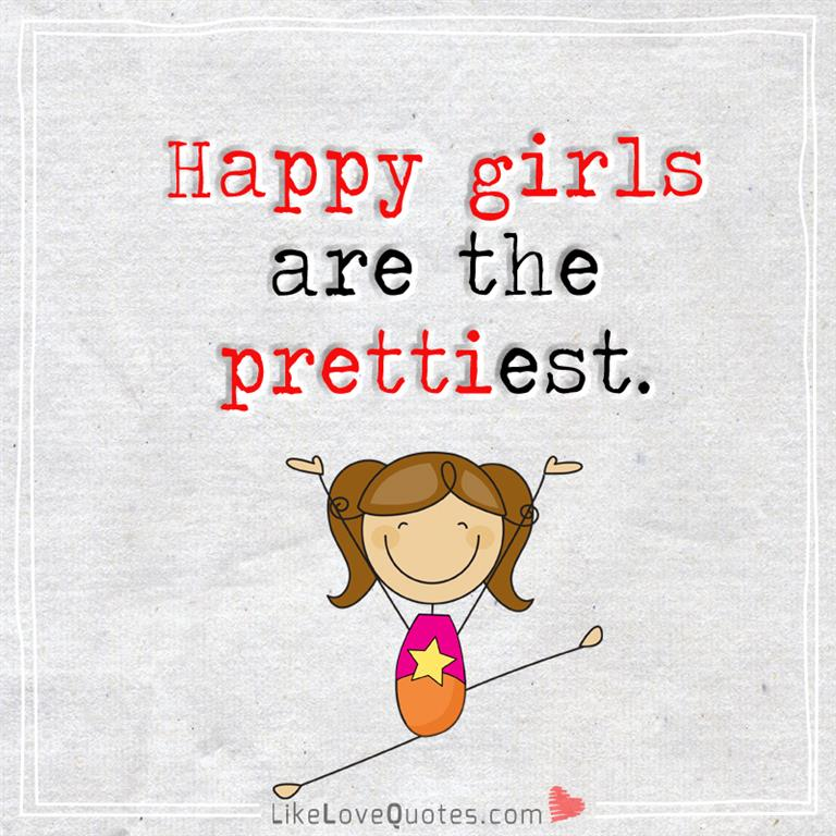 Happy Girls Are The Prettiest -likelovequotes