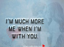 I'm much more me when I'm with you-likelovequotes