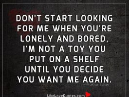 I'm Not A Toy You Put On A Shelf -likelovequotes
