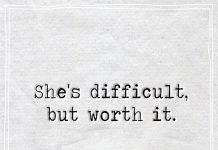 She's difficult, but worth it-likelovequotes
