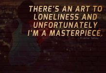 There's An Art To Loneliness -likelovequotes