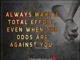 ALWAYS Make A Total Effort -likelovequotes
