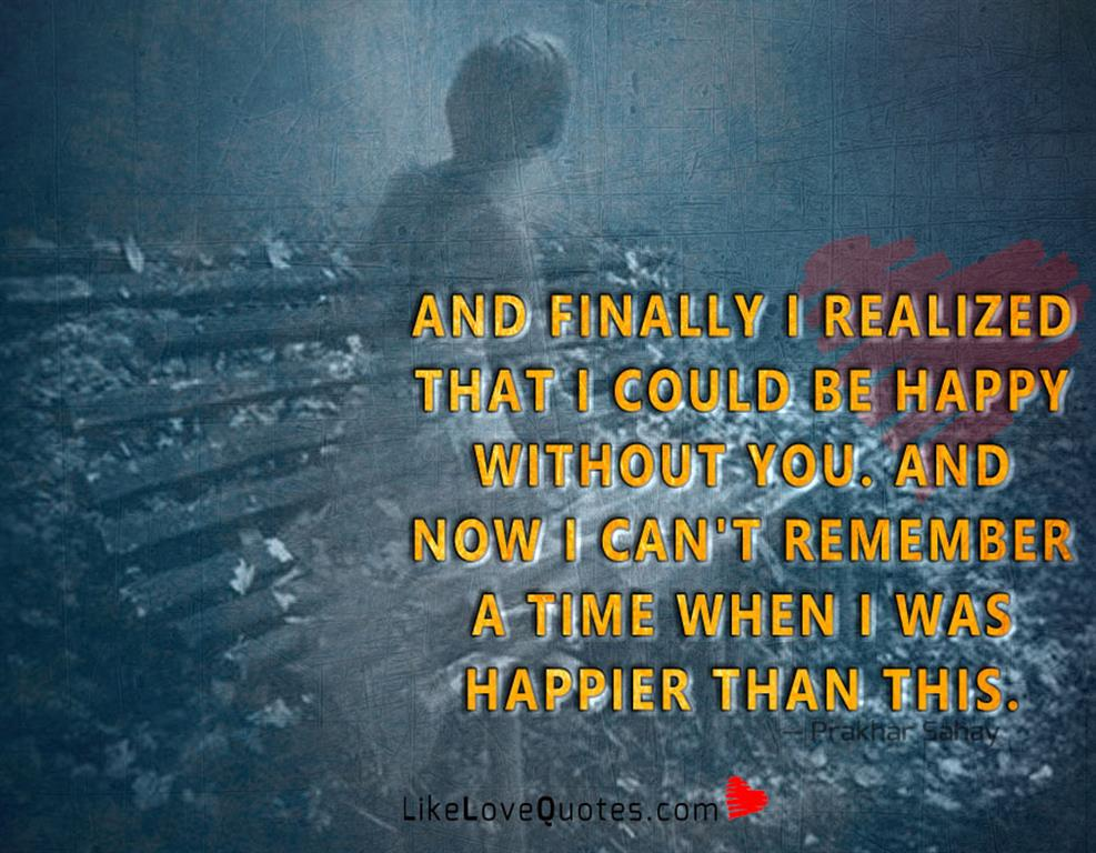 And Finally I Realized That I Could Be-likelovequotes