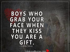 Boys Who Grab Your Face When They Kiss-likelovequotes