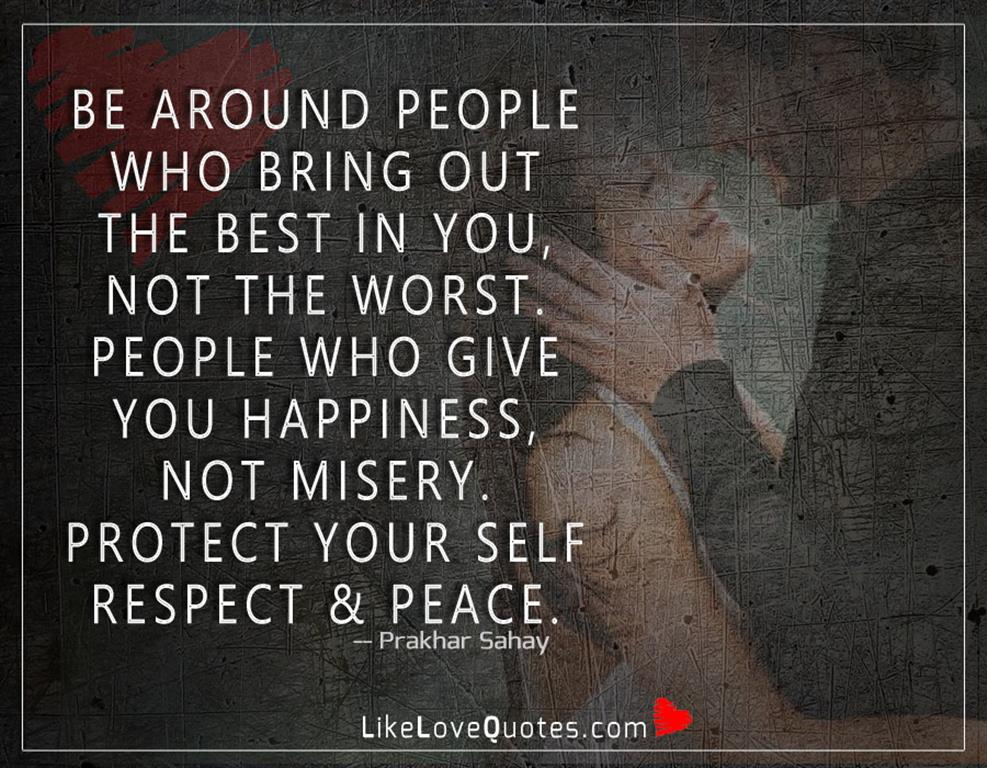 Protect Your Self Respect & Peace -likelovequotes