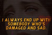 Somebody Who's Damaged And Sad-likelovequotes