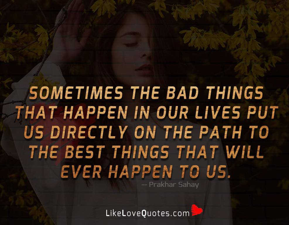 Bad Things That Happen In Our Lives-likelovequotes