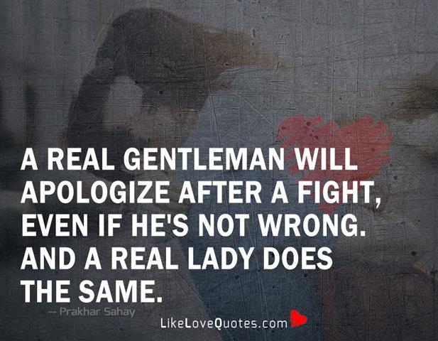 Gentleman Will Apologize After A Fight-likelovequotes