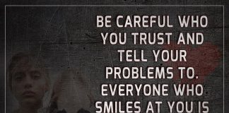 Be Careful Who You Trust And Tell -likelovequotes