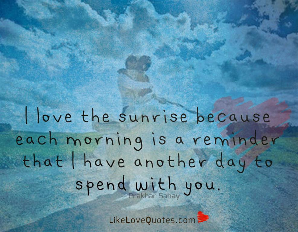 Because Each Morning Is A Reminder -likelovequotes