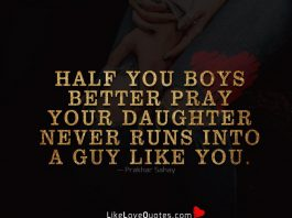 Half You Boys Better Pray -likelovequotes