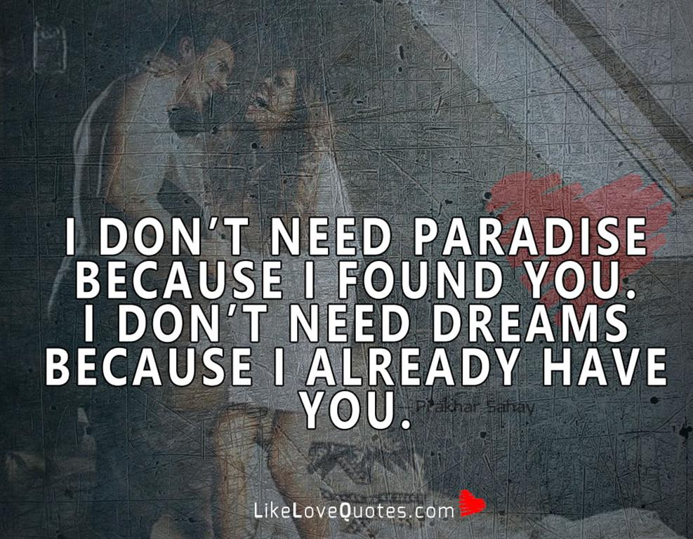 I Don't Need Paradise Because-likelovequotes
