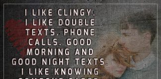 I Like Clingy. I Like Double Texts -likelovequotes