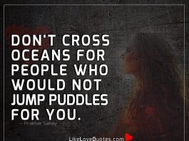 People Who Wouldn't Jump Puddles For You-likelovequotes