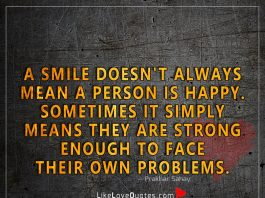 Strong Enough To Face Their Own Problems -likelovequotes
