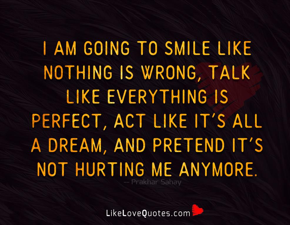 Talk Like Everything Is Perfect -likelovequotes