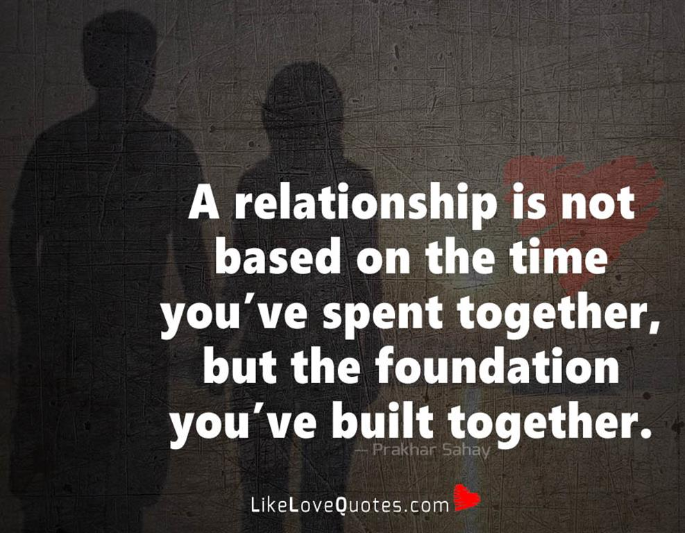 The Foundation You've Built Together --likelovequotes