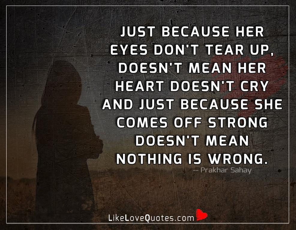Because Her Eyes Don't Tear Up-likelovequotes