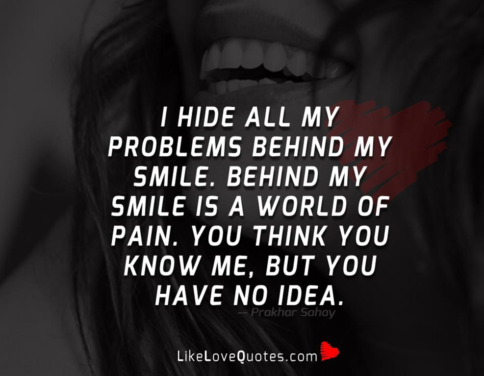 I Hide All My Problems Behind My Smile-likelovequotes